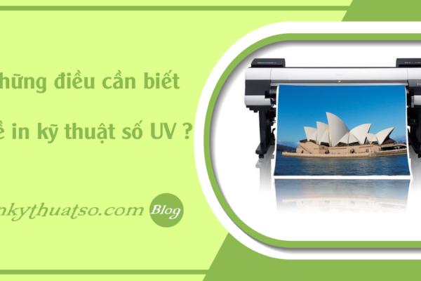 faq-nhung-dieu-can-biet-ve-in-ky-thuat-so-UV