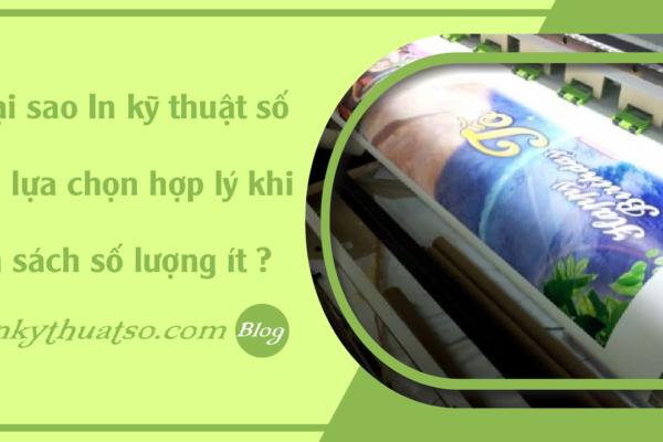 faq-tai-sao-in-ky-thuat-so-la-lua-chon-hop-li-khi-in-sach-so-luong-it